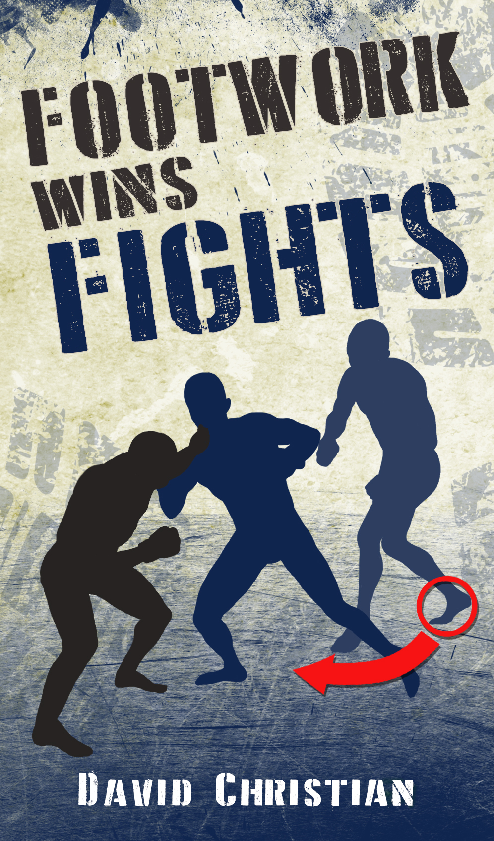 Footwork Wins Fights – Book by Modern Martial Artist